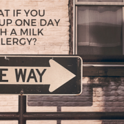 What if you woke up one day with a milk allergy?